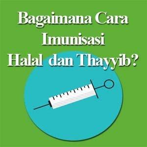 Imunisasi Halal dan Thayyib